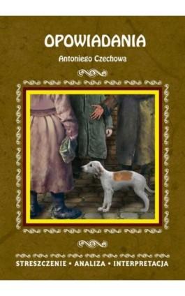 Opowiadania Antoniego Czechowa - Magdalena Gulińska - Ebook - 978-83-7898-471-9