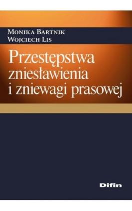 Przestępstwa zniesławienia i zniewagi prasowej - Monika Bartnik - Ebook - 978-83-7930-181-2