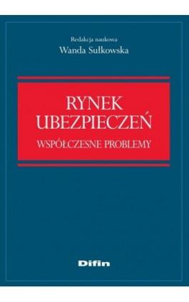 Rynek ubezpieczeń. Współczesne problemy - Wanda Sułkowska - Ebook - 978-83-7930-021-1