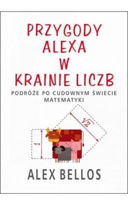 Przygody Alexa w Krainie Liczb - Alex Bellos - Ebook - 978-83-7885-091-5