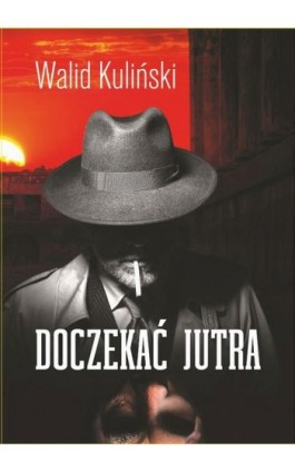 Doczekać jutra - Walid Kuliński - Ebook - 978-83-7900-757-8