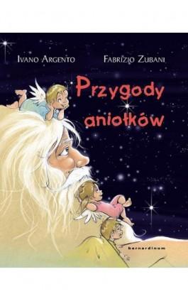 Przygody aniołków - Ivano Argento - Ebook - 978-83-7823-331-2