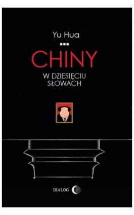 Chiny w dziesięciu słowach - Yu Hua - Ebook - 978-83-63778-51-4