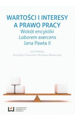 Wartości i interesy a prawo pracy - Ebook - 978-83-7969-738-0