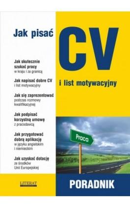 Jak pisać CV i list motywacyjny - Sylwia Sądowska - Ebook - 978-83-7774-472-7