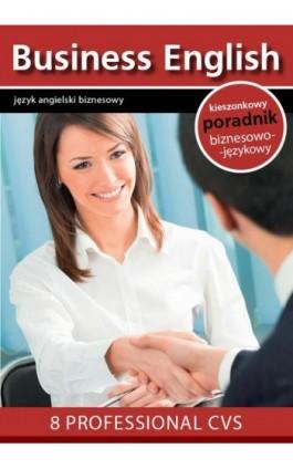 8 proffesional CVS - 8 profesjonalnych CV - Praca zbiorowa - Ebook - 978-83-64340-06-2