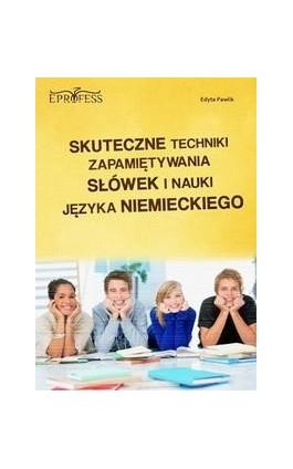 Skuteczne Techniki Zapamiętywania Słówek i Nauki Języka Niemieckiego - Edyta Pawlik - Ebook - 978-83-63435-02-8