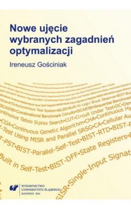 Nowe ujęcie wybranych zagadnień optymalizacji - Ireneusz Gościniak - Ebook - 978-83-8012-047-1