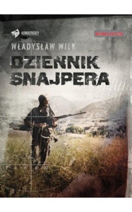 Dziennik snajpera - Władysław Wilk - Ebook - 978-83-64523-01-4