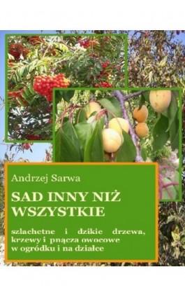 Sad inny niż wszystkie - Andrzej Sarwa - Ebook - 978-83-7950-058-1