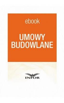 Umowy budowlane - Infor Pl - Ebook - 978-83-7440-516-4