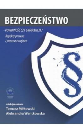 Bezpieczeństwo – powinność czy gwarancja? Aspekty prawne i prawnoustrojowe - Ebook - 978-83-64788-85-7