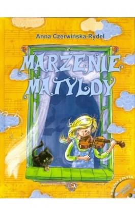 Marzenie Matyldy - Anna Czerwińska-Rydel - Ebook - 978-83-7823-243-8