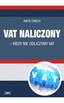 VAT naliczony - kiedy nie odliczamy VAT - Infor Pl - Ebook - 978-83-7440-576-8