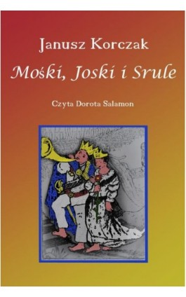 Mośki, Joski i Srule - Janusz Korczak - Audiobook - 978-83-65268-01-3