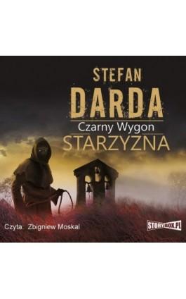 Starzyzna - Stefan Darda - Audiobook - 978-83-63302-44-3