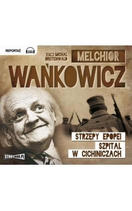 Strzępy epopei - Melchior Wańkowicz - Audiobook - 978-83-7927-189-4