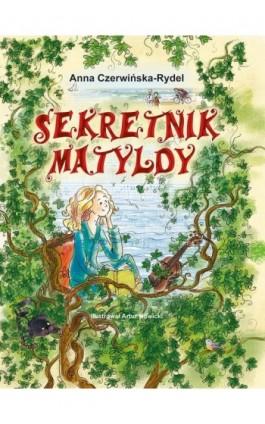 Sekretnik Matyldy - Anna Czerwińska-Rydel - Ebook - 978-83-7823-246-9