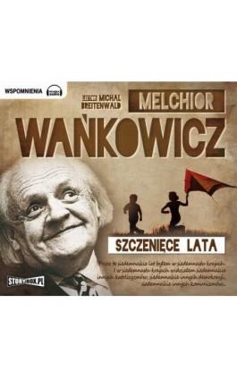 Szczenięce lata - Melchior Wańkowicz - Audiobook - 978-83-79271-30-6