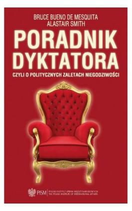 Poradnik dyktatora - Bruce Bueno De Mesquita - Ebook - 978-83-64895-85-2