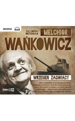 Wrzesień żagwiący - Melchior Wańkowicz - Audiobook - 978-83-7927-177-1