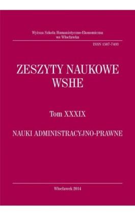 Zeszyty Naukowe WSHE, t. XXXIX, Nauki Administracyjno-Prawne - Ebook