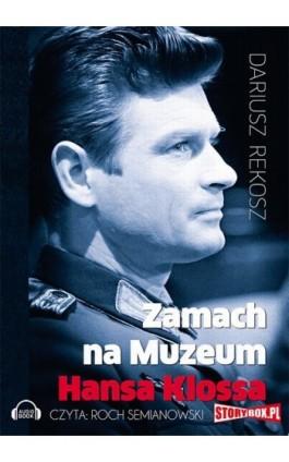 Zamach na Muzeum Hansa Klossa - Dariusz Rekosz - Audiobook - 978-83-7927-359-1