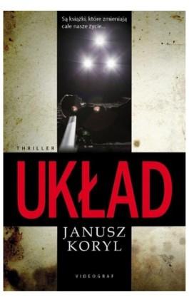 Układ - Janusz Koryl - Ebook - 978-83-7835-451-2