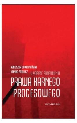 Wybrane zagadnienia prawa karnego procesowego - Agnieszka Choromańska - Ebook - 978-83-7462-452-7