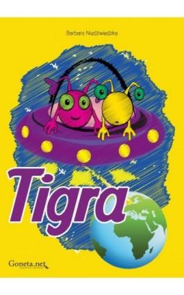 Tigra - Barbara Niedźwiedzka - Ebook - 978-83-65227-33-1