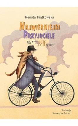 Najwierniejsi przyjaciele - Renata Piątkowska - Ebook - 978-83-7551-496-4