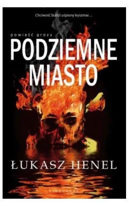 Podziemne miasto - Łukasz Henel - Ebook - 978-83-7835-394-2