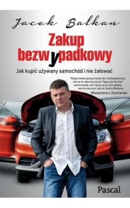 Zakup bezwypadkowy - Jacek Balkan - Ebook - 978-83-7642-359-3