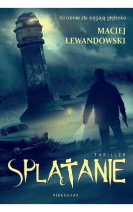 Splątanie - Maciej Lewandowski - Ebook - 978-83-7835-495-6