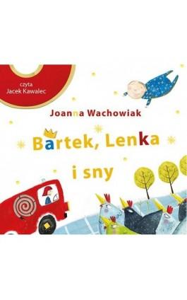 Bartek, Lenka i sny - Joanna Wachowiak - Audiobook - 978-83-7551-474-2