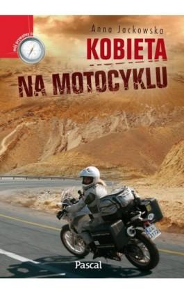 Kobieta na motocyklu - Anna Jackowska - Ebook - 978-83-7642-364-7