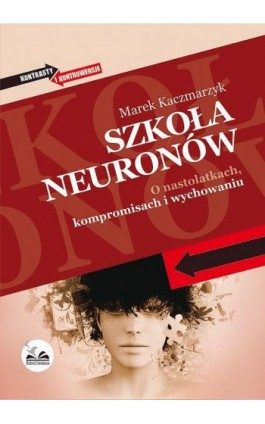 Szkoła neuronów - Marek Kaczmarzyk - Ebook - 978-83-65223-98-2