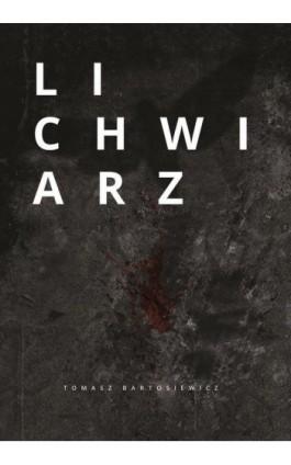Lichwiarz - Tomasz Bartosiewicz - Ebook - 978-83-8119-034-3