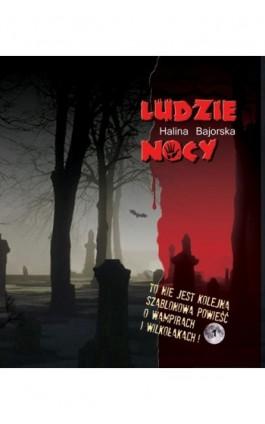 Ludzie nocy - Halina Bajorska - Ebook - 978-83-934648-0-7