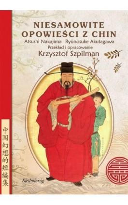 Niesamowite opowieści z Chin - Ryunosuke Akutagawa - Ebook - 978-83-7791-280-5
