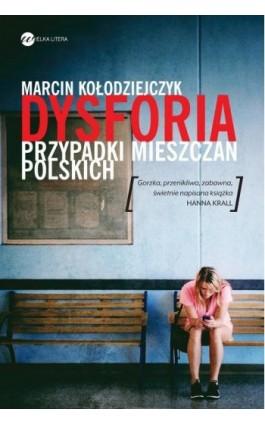 Dysforia Przypadki mieszczan polskich - Marcin Kołodziejczyk - Ebook - 978-83-8032-034-5
