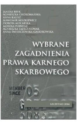 Wybrane zagadnienia prawa karnego skarbowego - Janusz Bryk - Ebook - 978-83-7462-404-6