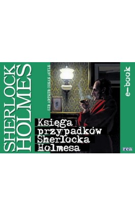 Księga przypadków Sherlocka Holmes'a - Arthur Conan Doyle - Ebook - 978-83-7544-536-7