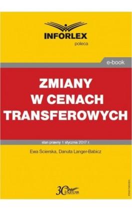 Zmiany w cenach transferowych - Ewa Ścierska - Ebook - 978-83-7440-902-5