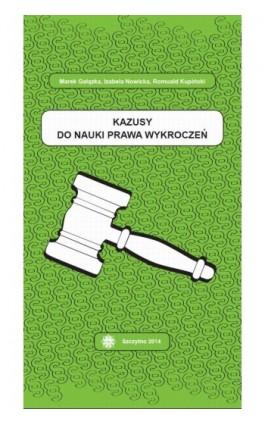 Kazusy do nauki prawa wykroczeń - Marek Gałązka - Ebook - 978-83-7462-423-7