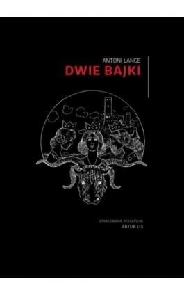 Dwie bajki - Antoni Lange - Ebook - 978-83-8064-491-5