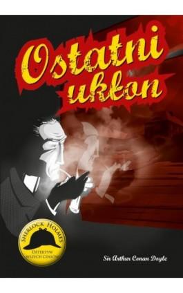 Ostatni ukłon - Arthur Conan Doyle - Ebook - 978-83-7993-251-1