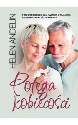 Potęga kobiecości - Helen Andelin - Ebook - 978-83-7823-300-8