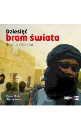 Dziesięć bram świata - Tadeusz Biedzki - Audiobook - 978-83-7927-663-9