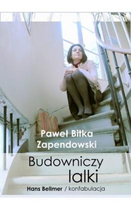 Budowniczy lalki - Paweł Bitka Zapendowski - Ebook - 978-83-62480-08-1